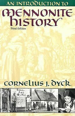 An Introduction to Mennonite History: A Popular History of the Anabaptists and t