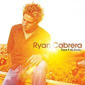 Take It All Away by Ryan Cabrera (CD, Aug-2004, Atlantic (Label))