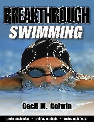 Breakthrough Swimming by Cecil M. Colwin (2002, Paperback, Revised)