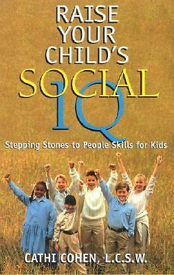 Raise Your Child's Social IQ: Stepping Stones to People Skills for Kids - Cohen,