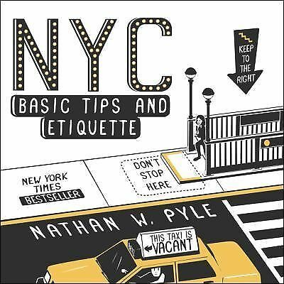 NYC Basic Tips and Etiquette, Pyle, Nathan W., Good Book