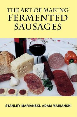 The Art of Making Fermented Sausages, Marianski, Stanley, Good Book
