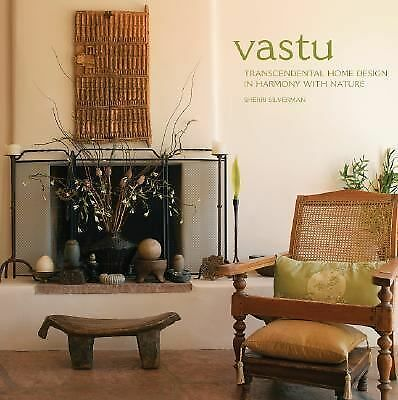 Vastu: Transcendental Home Design in Harmony with Nature,Silverman, Sherri,  Acc