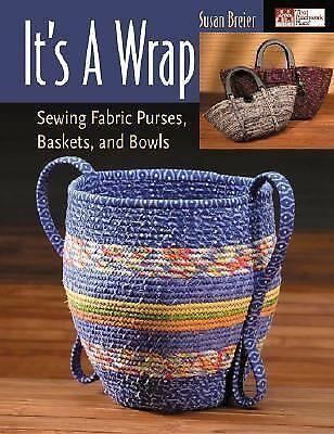 It's a Wrap: Sewing Fabric Purses, Baskets, and Bowls, Susan Breier, Very Good B