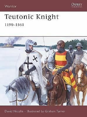 Teutonic Knight: 1190-1561 (Warrior) - Nicolle, David - Very Good Condition