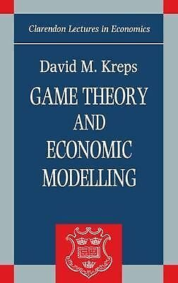 Game Theory and Economic Modelling (Clarendon Lectures in Economics), Kreps, Dav