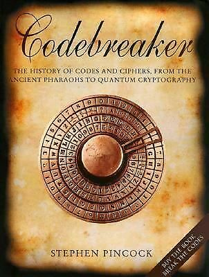 Codebreaker: The History of Codes and Ciphers - Pincock, Stephen - Good Conditio