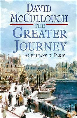 The Greater Journey: Americans in Paris - David McCullough - Good Condition