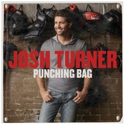 Punching Bag, Josh Turner, Good