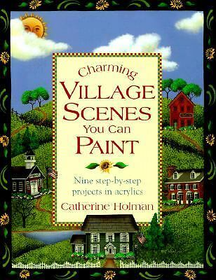 Charming Village Scenes You Can Paint, Catherine Holman, Acceptable Book