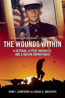 The Wounds Within: A Veteran, a PTSD Therapist, and a Nation Unprepared - Goldst