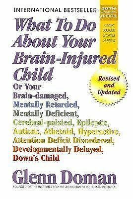 What To Do About Your Brain-Injured Child, Doman, Glenn, Good Book
