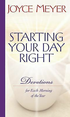 Starting Your Day Right: Devotions for Each Morning of the Year - Joyce Meyer -