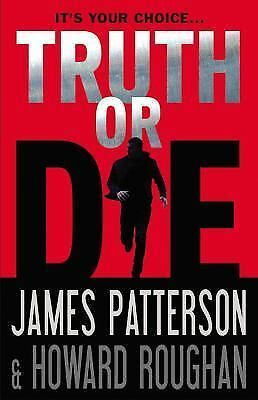 Truth or Die - Roughan, Howard, Patterson, James - Good Condition