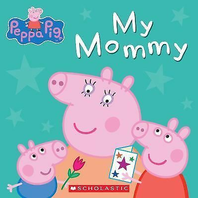 Peppa Pig: My Mommy, Scholastic, Good Book