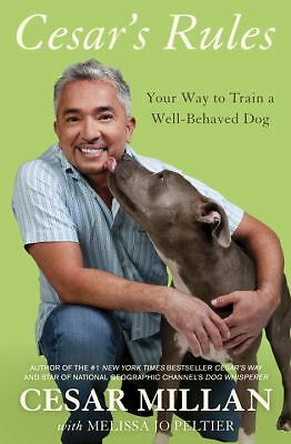 Cesar's Rules: Your Way to Train a Well-Behaved Dog, Cesar Millan, Melissa Jo Pe