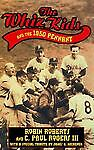 The Whiz Kids And the 1950 Pennant (Baseball In America) - Roberts, Robin - Good