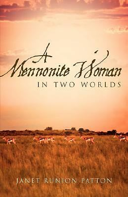 A Mennonite Woman In Two Worlds, Patton, Janet Runion, Very Good Book