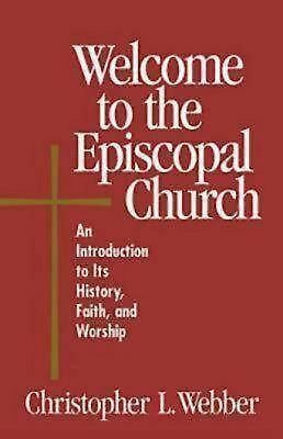 WELCOME TO THE EPISCOPAL CHURCH Christopher Webber SC 1999 MINT