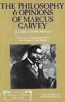 The Philosophy and Opinions of Marcus Garvey, Or, Africa for the Africans: Or, A