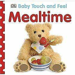 Baby Touch and Feel: Mealtime (Baby Touch & Feel), DK Publishing, Good Book