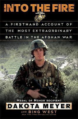 Into the Fire: A Firsthand Account of the Most Extraordinary Battle in the Afgha