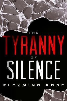 The Tyranny of Silence - Rose, Flemming - Very Good Condition
