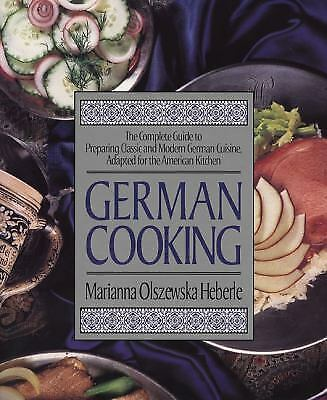 German Cooking: The Complete Guide to Preparing Classic and Modern German Cuisin