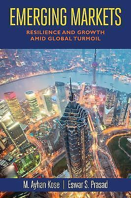 Emerging Markets: Resilience and Growth Amid Global Turmoil, Prasad, Eswar S., K