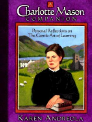 A Charlotte Mason Companion: Personal Reflections on The Gentle Art of Learning(