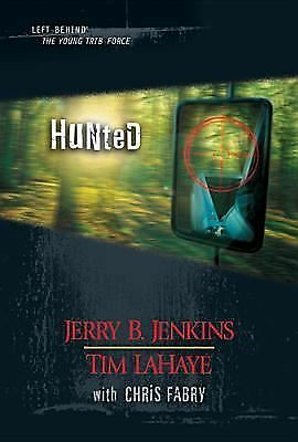 Hunted (Left Behind: The Young Trib Force), Chris Fabry, Tim LaHaye, Jerry B. Je