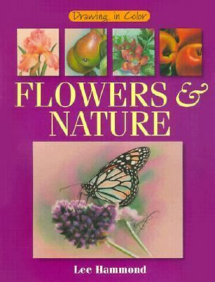 Flowers & Nature (Drawing in Color), Hammond, Lee, Very Good Book