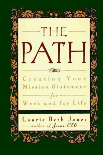 1996 First Edition –The Path –By Laurie Beth Jones First Edition