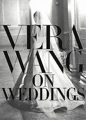 Vera Wang On Weddings, Vera Wang, Good Book