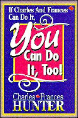 If Charles and Frances Can Do It, So Can You, Hunter, Charles, Hunter Books, Goo