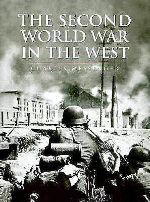 The Second World War in the West by Charles Messenger (1999, Hardcover)
