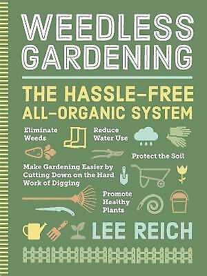 Weedless Gardening, Lee Reich, Good Book