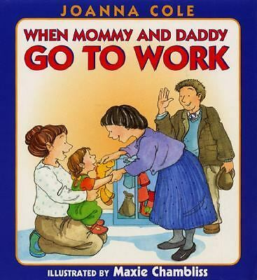 When Mommy and Daddy Go to Work, Cole, Joanna, Good Book