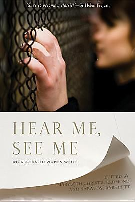 Hear Me, See Me: Incarcerated Women Write, , Good Book