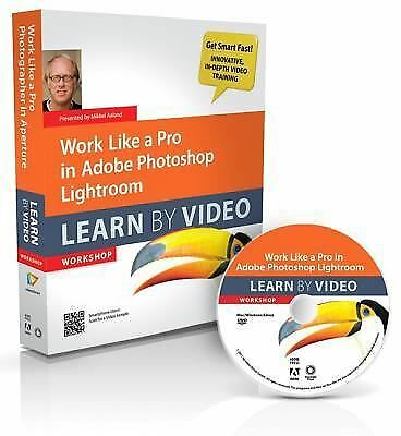 Work Like a Pro in Adobe Photoshop Lightroom : Learn by Video by Mikkel...