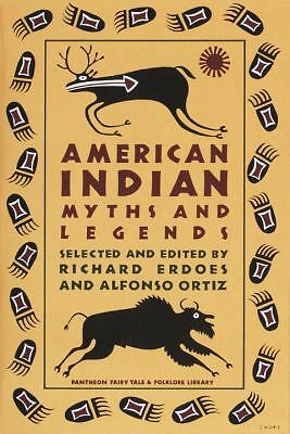American Indian Myths and Legends (Pantheon Fairy Tale & Folklore Library) -  -