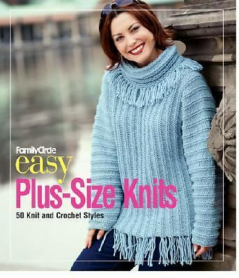 Family Circle Easy Plus-Size Knits: 50 Knit and Crochet Styles -  - Acceptable C