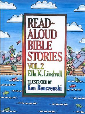 Read Aloud Bible Stories: Vol. 2 by Ella K. Lindvall, Ken Renczenski