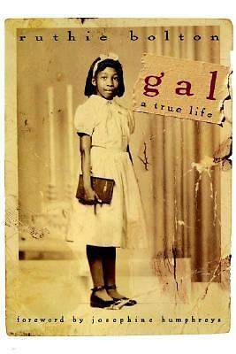 Gal: A True Life - Bolton, Ruthie Mae - Good Condition