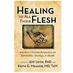 LAST ONE! Healing to All Their Flesh : Jewish and Christian Perspectives