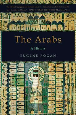 The Arabs: A History, Rogan, Eugene, Good Book