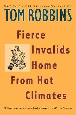 Fierce Invalids Home From Hot Climates - Tom Robbins - Good Condition