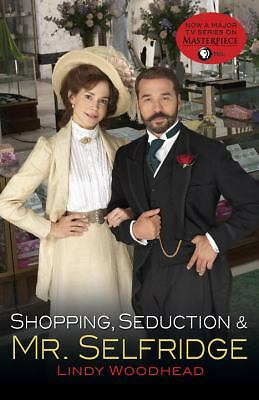 Shopping, Seduction & Mr. Selfridge, Woodhead, Lindy, Good Book
