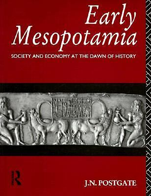 Early Mesopotamia: Society and Economy at the Dawn of History - Postgate, Nichol
