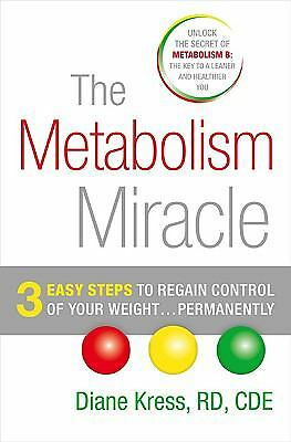 The Metabolism Miracle: 3 Easy Steps to Regain Control of Your Weight . . . Perm